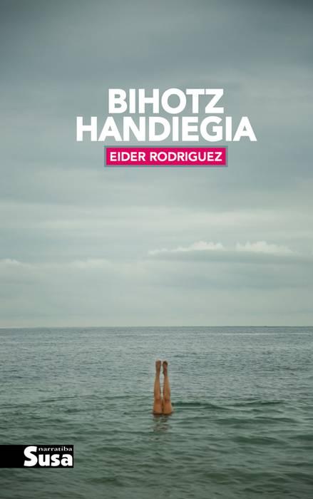Literaturaz berbetan - Eider Rodriguezen Bihotz handiegia liburua